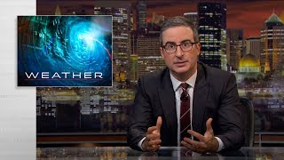 Weather: Last Week Tonight with John Oliver (HBO)