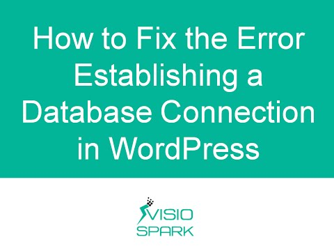 WordPress Error Establishing A Database Connection [Resolved]