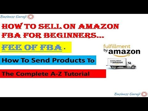 How To Sell On Amazon FBA For Beginners  Cost of FBA   Benifit   The Complete A-Z Tutorial