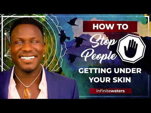 How to STOP Someone Getting UNDER Your SKIN!!!