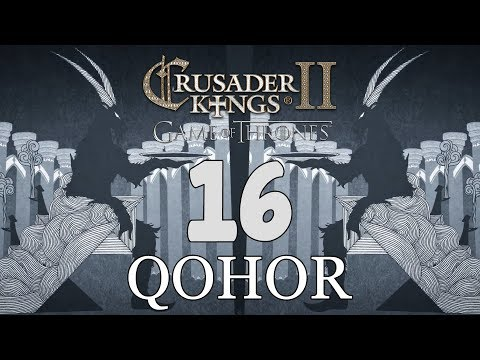 Ck2: Game of Thrones - DEUS GOAT! Qohor Episode 16