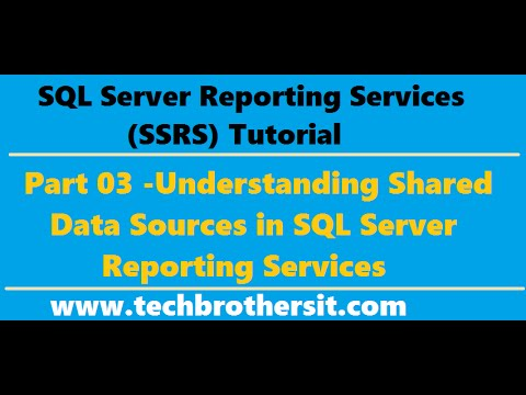 SSRS Tutorial 03 - Understanding Shared Data Sources in SQL Server Reporting Services