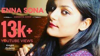 Enna Sona - Harshita Singh| Female Cover | OK JAANU | Arijit Singh  | Knight Pictures