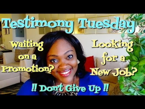 Unemployed or Waiting on a promotion. My Job Testimony