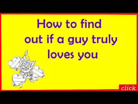 How To Find Out If A Guy Truly Loves You