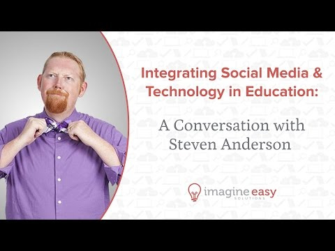 Integrating Social Media & Technology in Education: A Conversation with Steven Anderson