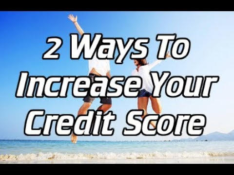 2 Simple Ways to Increase and Boost Your Credit Score