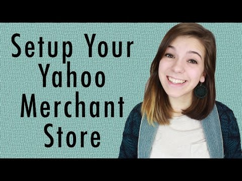 Setting Up Your Yahoo Merchant Store