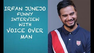 Irfan Junejo interview with VOICE OVER MAN