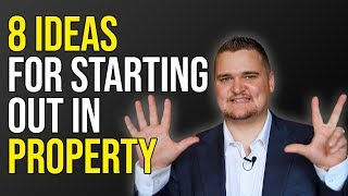 8 Ideas For Starting Out In Property | Samuel Leeds