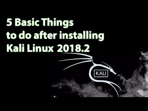 5 Basic Things to do after installing kali linux 2018.2