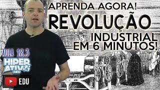Geografia pro Enem - REVOLUÇÃO INDUSTRIAL - TUDO O QUE VOCÊ DEVE SABER! | Extensivo Hiperativo GEO