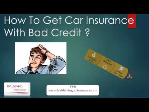Get Car Insurance With Bad Credit For Bad Drivers
