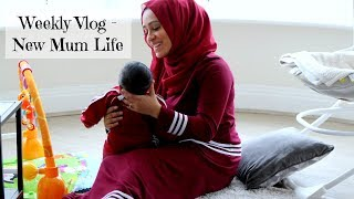 Weekly Vlog - New Mum Life