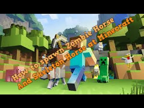 How to spawn Zombie Horse and Skeleton Horse at Minecraft (No Mods)