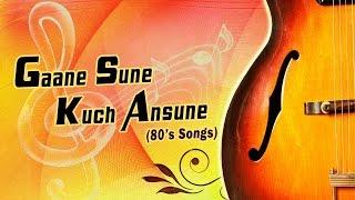 Gaane Sune Kuch Ansune (80