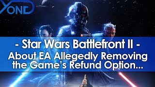About EA Allegedly Removing Battlefront 2