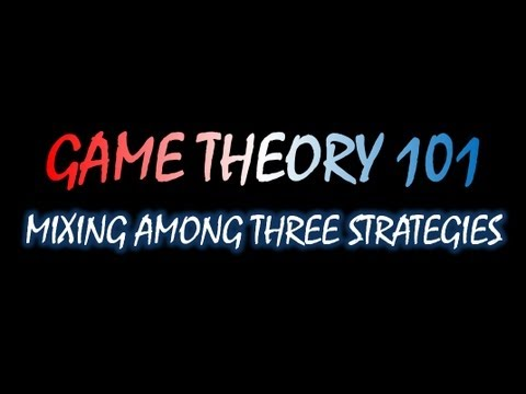 Game Theory 101 MOOC (#37): Mixing among Three Strategies