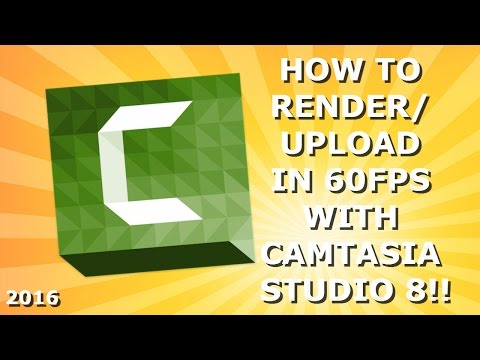 HOW TO RENDER/UPLOAD IN 60FPS WITH CAMTASIA STUDIO 8!! 2016 ᴴᴰ