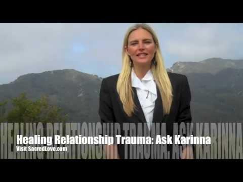 Healing Relationship Trauma: Ask Karinna