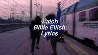 watch || Billie Eilish Lyrics