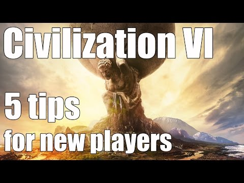 Civilization VI - 5 tips for new players