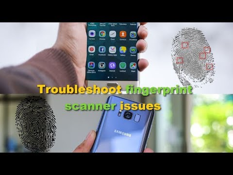 How to troubleshoot or fix fingerprint scanner issues on Any Samsung Galaxy (S8,S7,S6,S5,Note..)