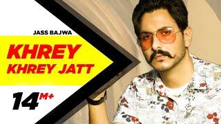 Khrey Khrey Jatt (Official Video)| Jass Bajwa | Gur Sidhu | Kaptan |Latest Punjabi Songs 2020