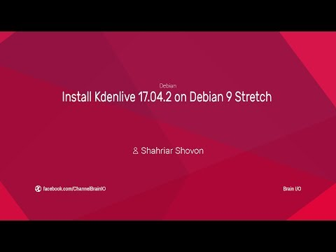 Install Kdenlive 17.04.2 on Debian 9 Stretch