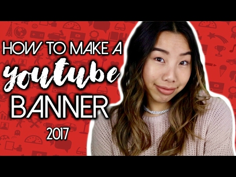How To Make A YouTube Banner / Channel Art 2017 AND TIPS! | Emily Dao