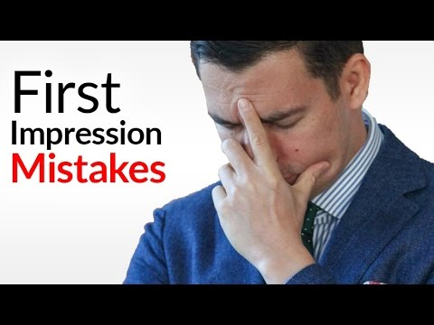 10 First Impression Mistakes | How Not To RUIN People's Initial Opinion Of You