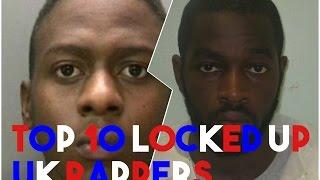 Top 10 Locked Up U.K. Rappers