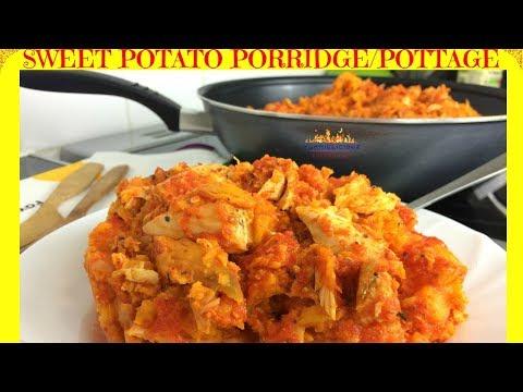 Sweet Potato Recipe   Sweet Potato Porridge/ Pottage