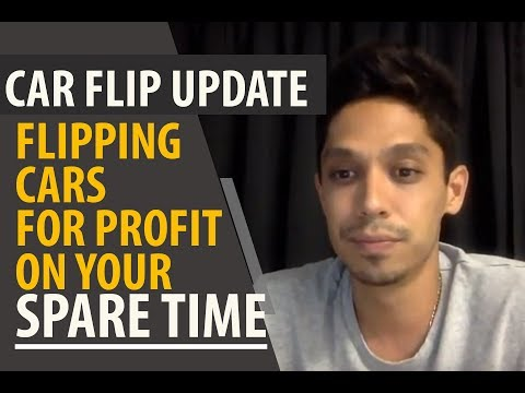 Car Flip Update and Flipping Cars for Profit on Your Spare Time