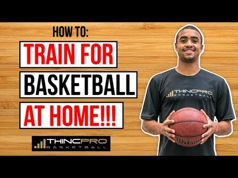 How to: Train for Basketball... AT HOME! (Basketball Training At Home)