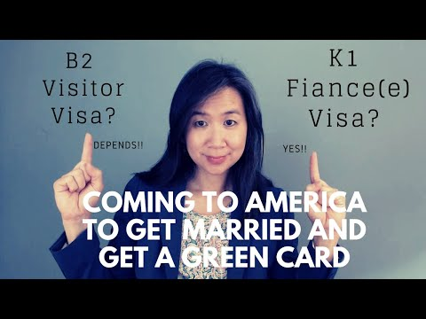Coming to America to Get Married and Get a Green Card: B-2 or K-1 Visa?