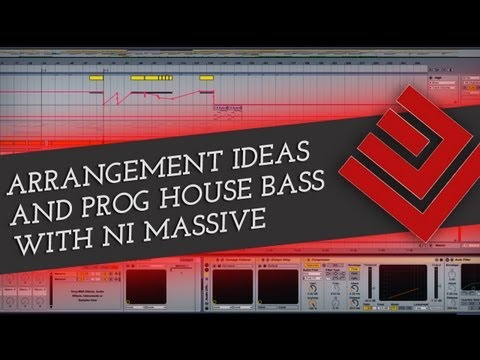 Arrangement Ideas and Progressive House Bass with NI Massive