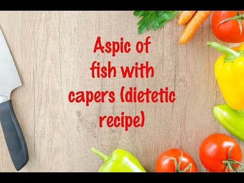 How to cook - Aspic of fish with capers (dietetic recipe)