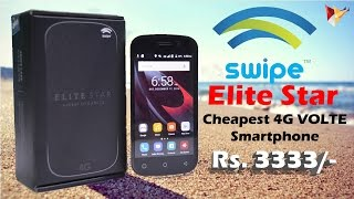 Swipe Elite Star Cheapest 4G VOLTE Smartphone | Unboxing & First Impression | Data Dock