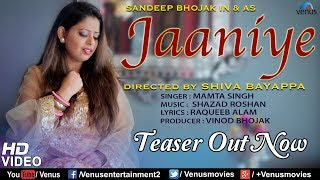 Jaaniye - Official Teaser | Latest Hindi Songs 2017 | Sandeep Bhojak | Shiva Bayappa | Mamta Singh