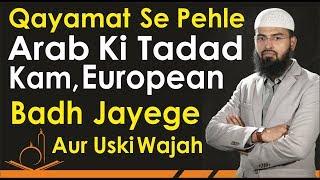 Qayamat Se Pehle Arab Ki Taadad Kam, European Badh Jayege Aur Uski Wajeh By Adv. Faiz Syed