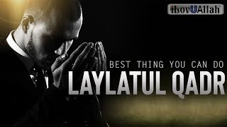 Best Thing You Can Do In Laylatul Qadr