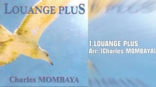 Charles MOMBAYA Album Louange Plus en AUDIO