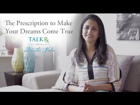 The Prescription to Make Dreams Come True