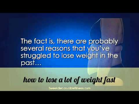 how to lose a lot of weight fast