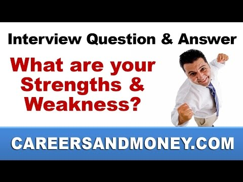 Job Interview Question and Answer - What are your Strengths & Weaknesses?