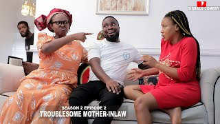 TROUBLESOME MOTHER IN-LAW -SIRBALO AND BAE SEASON 2 EPISODE 2