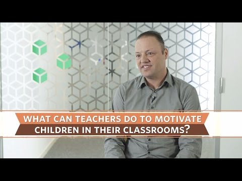 What can teachers do to motivate children in their classrooms?