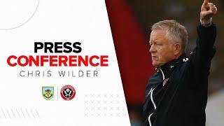 Chris Wilder   Burnley v Sheffield United   Pre-match press conference
