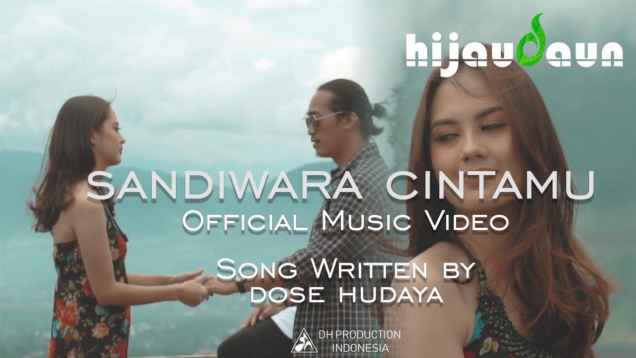 Download SANDIWARA CINTAMU - HIJAU DAUN ( OFFICIAL MUSIC VIDEO ) MP3 Gratis
